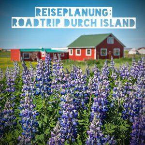 Reiseplanung: Roadtrip durch Island